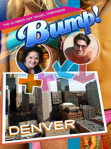 Bump-The Ultimate Gay Travel Companion Denver