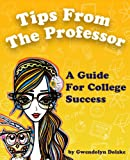 img - for Tips From The Professor A Guide For College Success book / textbook / text book