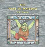 img - for The Troll of Mackinac book / textbook / text book