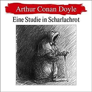 Eine Studie in Scharlachrot (Sherlock Holmes 1) Hörbuch von Arthur Conan Doyle Gesprochen von: Erich Räuker