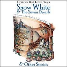 Snow White & The Seven Dwarfs & Other Stories: Granna's Well Loved Tales Audiobook by  G2 Entertainment Ltd Narrated by Anna Gammond