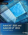 AutoCAD 2015 and AutoCAD LT 2015 Essentials: Autodesk Official Press