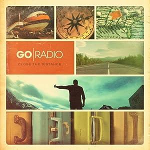 Go Radio - Close the Distance [2012]