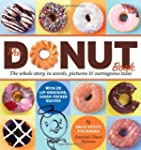 The Donut Book: The Whole Story in Wo...