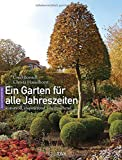 Ein Garten für alle Jahreszeiten: Kunstvoll, inspirierend, überraschend