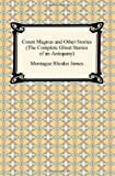 Count Magnus and Other Stories (the Complete Ghost Stories of an Antiquary)
