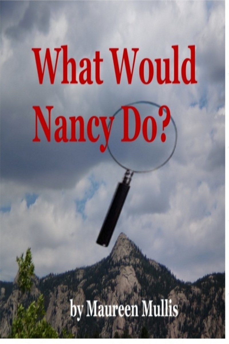 What Would Nancy Do? (Maeve and Kate Mysteries)