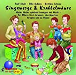 Singzwerge & Krabbelmäuse. CD: Kleine...