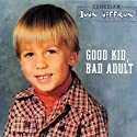 Good Kid, Bad Adult  by John Heffron