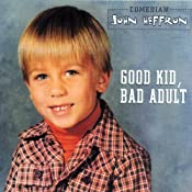 Good Kid, Bad Adult | [John Heffron]