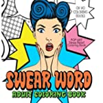 Swear Word Adult Coloring Book: Pop A...
