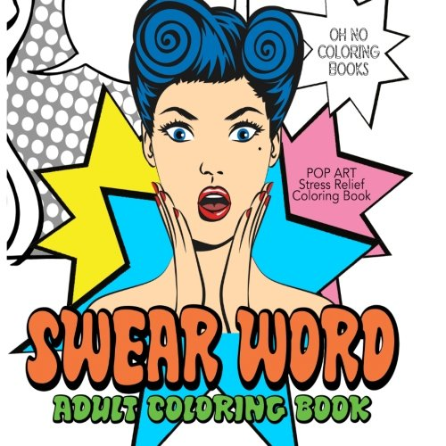 Swear Word Adult Coloring Book: Pop Art - Stress Relief Coloring Book