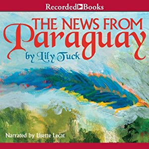 News From Paraguay | [Lily Tuck]