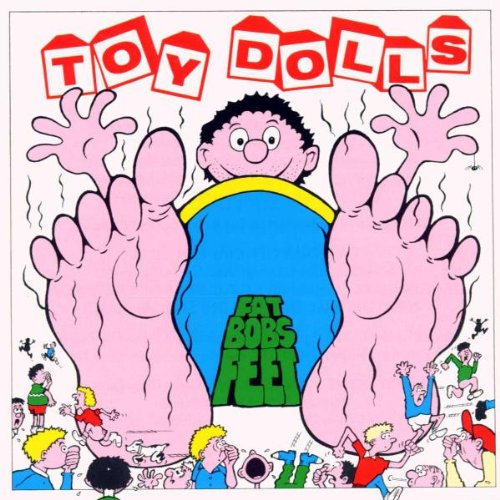 The Toy Dolls-Fat Bobs Feet-LP-FLAC-1991-mwndX Download