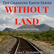 Without Land: The Changing Earth Series | Sara F. Hathaway