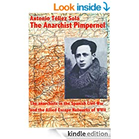 The Anarchist Pimpernel Francisco Ponz�n Vidal (1936 1944). The anarchists in the Spanish Civil War and the Allied Escape Networks of WWII