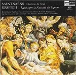 Saint-Sa�ns: Oratorio de No�l; Respig...