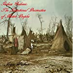 Indian Endemic: The Intentional Decimation of Native Peoples | Jason Wallace