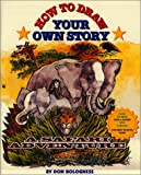How To Draw Your Own Story: A Safari Adventure (0812543149) by Bolognese, Don