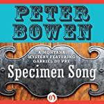 Specimen Song: A Gabriel Du Pre Mystery, Book 2 (       UNABRIDGED) by Peter Bowen Narrated by Jim Meskimen