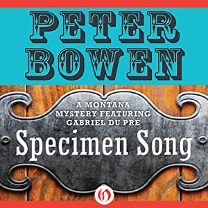 Specimen Song: A Gabriel Du Pre Mystery, Book 2 | [Peter Bowen]