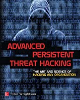 Advanced Persistent Threat Hacking Front Cover