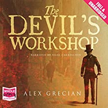 The Devil's Workshop (       UNABRIDGED) by Alex Grecian Narrated by Nigel Carrington