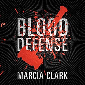 Blood Defense Audiobook by Marcia Clark Narrated by Tavia Gilbert