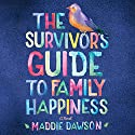 The Survivor's Guide to Family Happiness Hörbuch von Maddie Dawson Gesprochen von: Amy McFadden