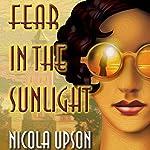 Fear in the Sunlight: Josephine Tey Mysteries, Book 4 | Nicola Upson