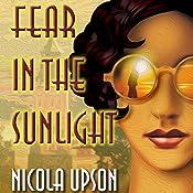 Fear in the Sunlight: Josephine Tey Mysteries, Book 4   Nicola Upson