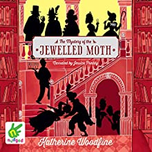 The Mystery of the Jewelled Moth Audiobook by Katherine Woodfine Narrated by Jessica Preddy
