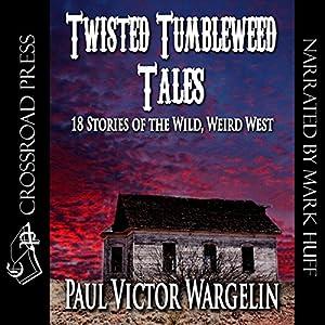 Twisted Tumbleweed Tales Audiobook
