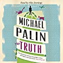 The Truth Audiobook by Michael Palin Narrated by Alex Jennings