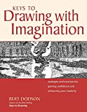 Keys to Drawing with Imagination: Strategies and Exercises for Gaining Confidence and Enhancing Your Creativity (Spiral-bound)