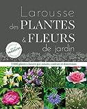 """Afficher """"Larousse des plantes et fleurs de jardin"""""""