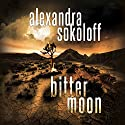 Bitter Moon: The Huntress/FBI Thrillers, Book 4 Audiobook by Alexandra Sokoloff Narrated by R. C. Bray