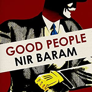 Good People Audiobook by Nir Baram Narrated by John Sackville