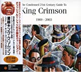 The Condensed 21st Century Guide to King Crimson: 1969-2003 by King Crimson [Music CD]