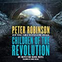 Children of the Revolution: An Inspector Banks Novel Audiobook by Peter Robinson Narrated by Simon Prebble