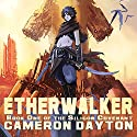 Etherwalker: Silicon Covenant Series #1 Audiobook by Cameron Dayton Narrated by Kirby Heyborne