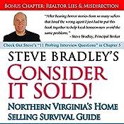 Consider It Sold!: Northern Virginia's Home Selling Survival Guide | [Steve Bradley]