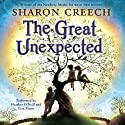 The Great Unexpected (       UNABRIDGED) by Sharon Creech Narrated by Heather O' Neill, Erin Moon