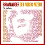 Get Auger-Nized: The Anthology by Brian Auger