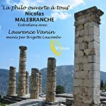 La philo ouverte à tous : Nicolas Malebranche | Laurence Vanin