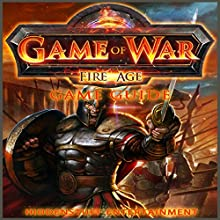 Game of War Fire Age Game Guide (       UNABRIDGED) by HiddenStuff Entertainment Narrated by Ronald D. Miller