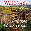 The Long Walk Home: A Novel (       UNABRIDGED) by Will North Narrated by Kate Reading
