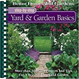 Yard & Garden Basics (Better Homes and Gardens(R): Step-By-Step Series) (0696212889) by Better Homes and Gardens
