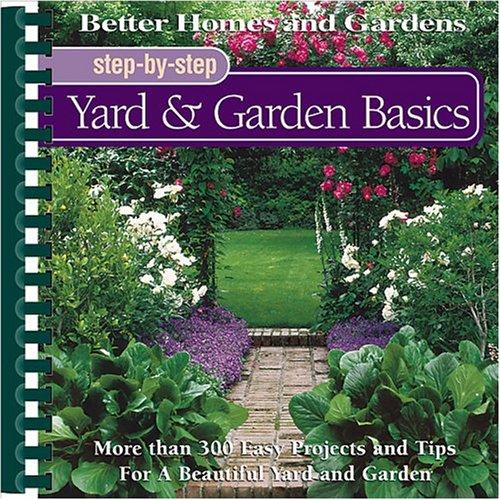Yard & Garden Basics (Better Homes and Gardens(R): Step-By-Step Series), Better Homes and Gardens, Liz Ball