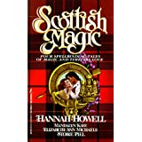 Scottish Magic by Hannah Howell, Mandalyn Kaye, Elizabeth Ann Michaels and Stobie Piel